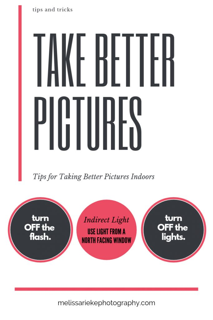 Take Better Pictures Indoors Tips Tricks Photography