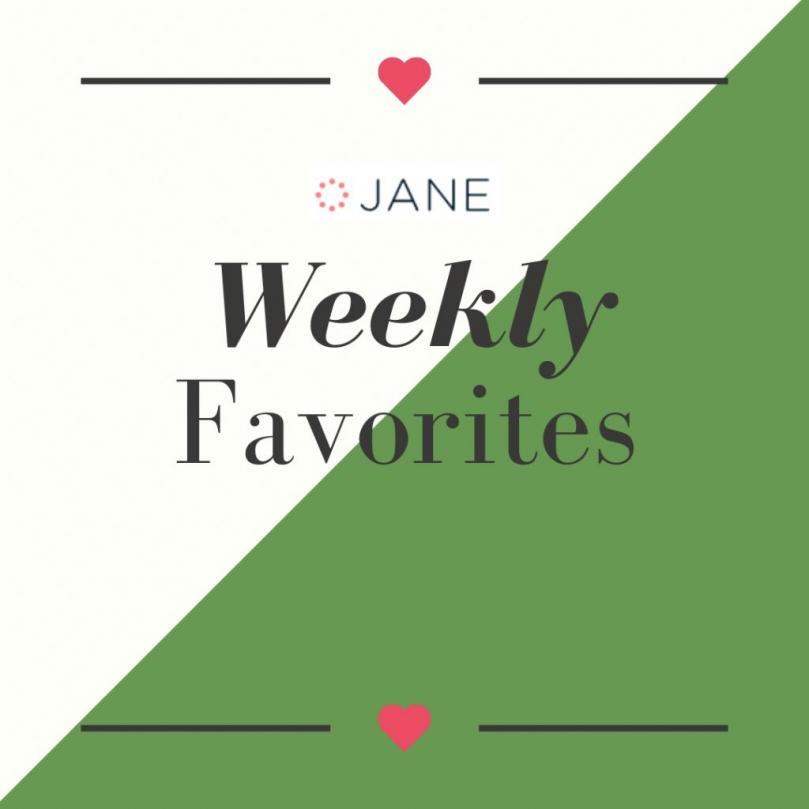Jane weekly Favorites